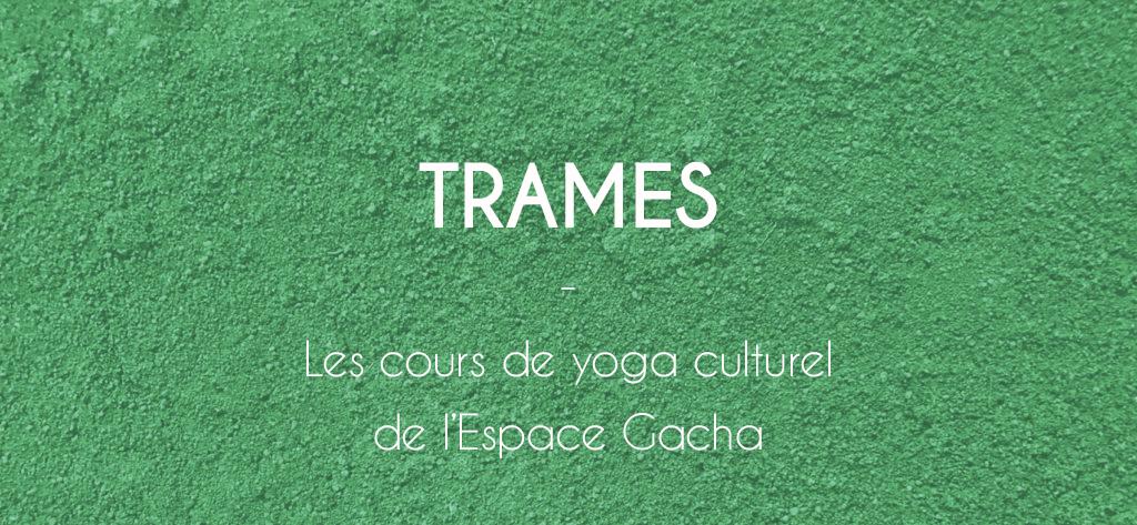 Trames : les cours de yoga culturel de l'Espace Gacha