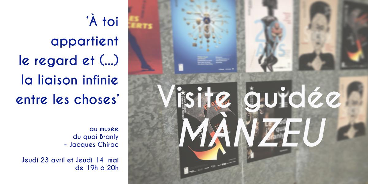 Visite guidée MÀNZEU : 'À TOI APPARTIENT LE REGARD ET (…) LA LIAISON INFINIE ENTRE LES CHOSES' – Musée du quai Branly