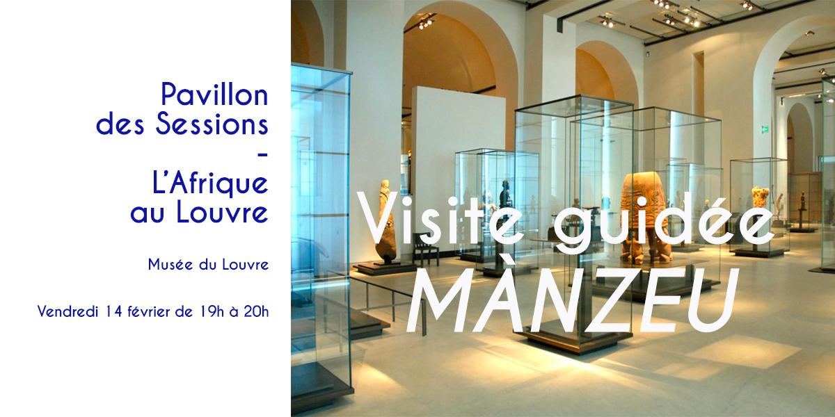Visite guidée Mànzeu : Le pavillon des sessions – L'Afrique au Louvre