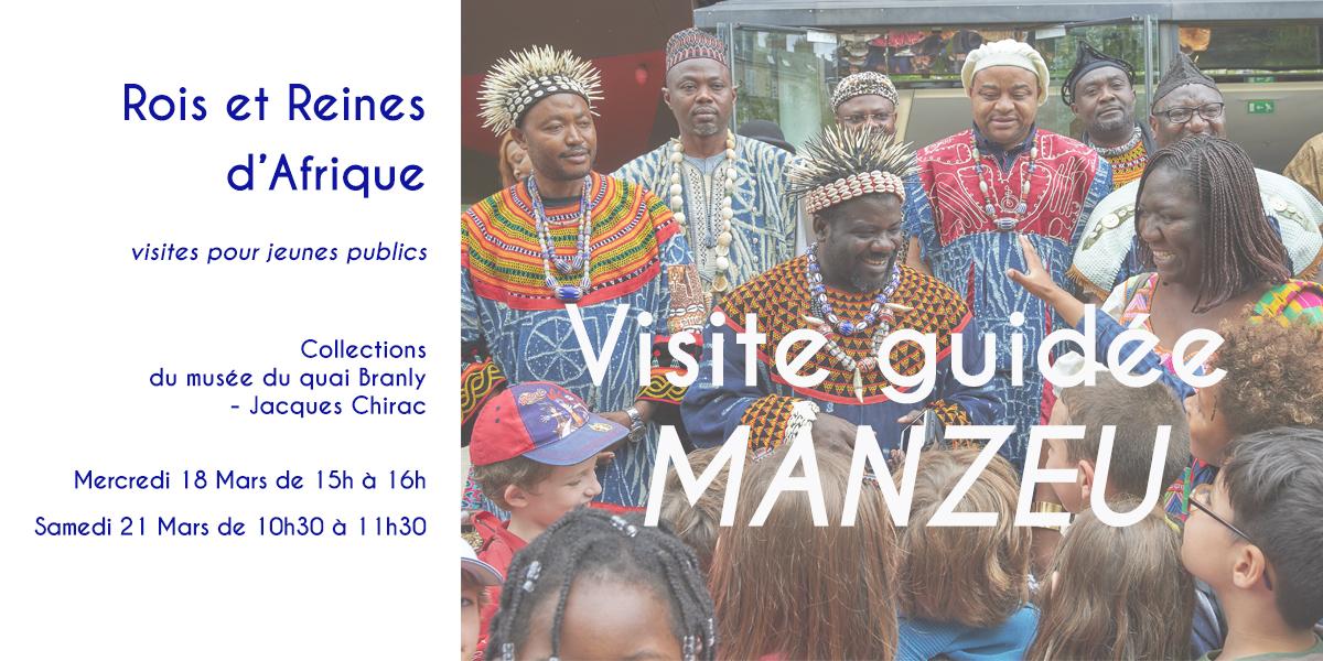 VISITE GUIDÉE MÀNZEU : ROIS et REINES D'AFRIQUE – Collections du MUSÉE DU QUAI BRANLY
