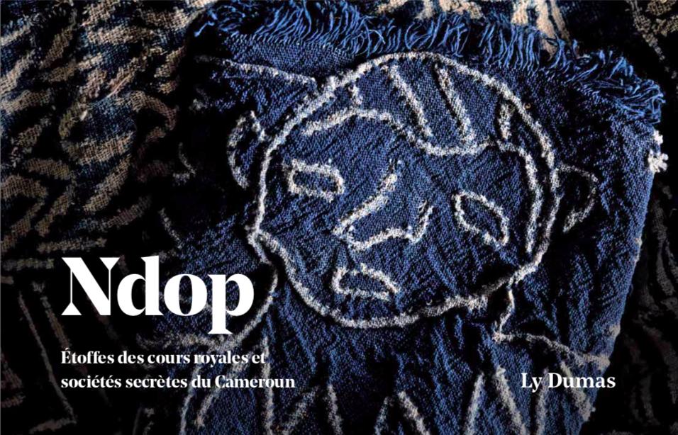 'Ndop : Etoffe des lignées royales d'Afrique' de Ly Dumas